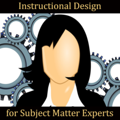 Instructional Design for Subject Matter Experts