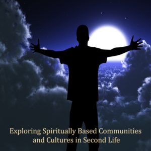 Exploring Spiritually Based Communities Using Second Life